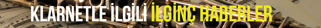 klarnetle ilgili ilginç haberler